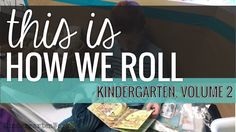 This is How We Roll: Kindergarten, Volume 2
