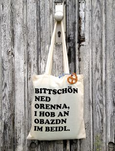 Please ned orenna, i raised to Obazdn in Beidl! If you fancy a fancy bag for Oktoberfest, you should try this one here! Funny Facts, Love Words, Bavaria, Munich, Couture, Hats For Women, Diy Gifts, Reusable Tote Bags, Presents