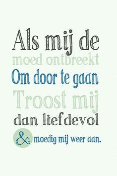 Troost mij.... Faith Quotes, True Quotes, Words Quotes, Bible Quotes, Best Quotes, Sayings, Dutch Words, Dutch Quotes, True Words