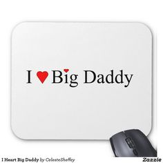 I Heart Big Daddy Mouse Pad (sols Canada) thank you'!