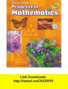 Sadlier Oxford Progress in Mathematics California Student Handbook California Mathematics Content Standards Grade 4 (9780821583746) Catherine D. LeTourneau, Alfred S. Posamentier, Elinor R. Ford , ISBN-10: 0821583743  , ISBN-13: 978-0821583746 ,  , tutorials , pdf , ebook , torrent , downloads , rapidshare , filesonic , hotfile , megaupload , fileserve