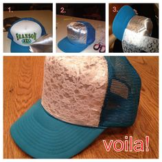 DIY lace trucker hat! So easy, just have to sacrifice a few fingers to the hot glue gun!