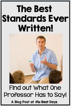 Teachers, are you looking for the truth about the best standards ever written?  Check out this blog post where you will read an overview of what one professor says about the Common Core Standards that represent the best standards ever!  Ideas will be shared that can boost your lesson plans and learning in your workshops!  Real perspectives that may change your mind about some of the things you are doing in your classroom!  #standards #commoncore
