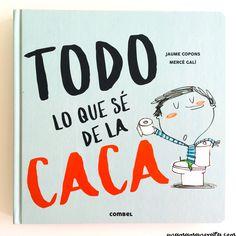 Todo lo que sé de la caca / Jaume Copons, por el texto ; Mercè Galí, por las ilustraciones. ¿Qué tiene este libro para ser tan especial? Pues que habla de una cosa que, aunque no lo parezca, es muy importante. Esa cosa la hace TODO EL MUNDO: niños y niñas, padres y madres, abuelos y abuelas, animales grandes y pequeños..., ¡Y por eso es UNIVERSAL! Sí, el nuevo álbum de Jaume Copons y Mercè Galí va sobre... ¡la CACA! Retro 1, My Little Girl, Conte, Cover Design, Storytelling, Childrens Books, Literature, Homeschool, Teaching