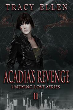 Acadia's Revenge, Book Two in the Undying Love Series. Nail-Biting Action! Bitter Betrayals! Undeniable Passions! If you're a fan of science fiction/apocalypse-romance, you do not want to miss this exciting series! #AcadiasRevenge #Apocalypse #Zombies #Ro