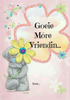 Good Morning Wishes, Day Wishes, Lekker Dag, Afrikaanse Quotes, Goeie More, Good Night Quotes, Tatty Teddy, Special Quotes, Bible Verses