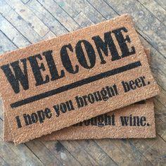 Welcome, I Hope You Brought Wine  Door Mat *