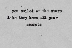 You smiled at the stars...