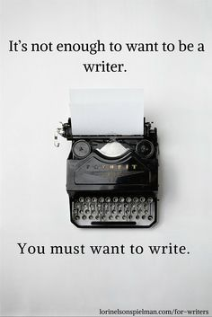 """""""It's not enough to want to be a writer. You must want to write."""" #writing"""