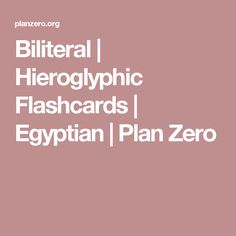 Biliteral | Hieroglyphic Flashcards | Egyptian | Plan Zero Egyptian Hieroglyphs, Zero, How To Plan