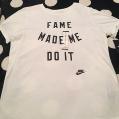Nike Fame Made Me Do It Tee NWT XL  Nike Fame Made Me Do It Tee. New with tags size Extra-Large.  See pictures. No trades. No holds. All offers (lowest ?'s) please use make offer button (reasonable offers).  Thanks for looking and Happy Poshing!  Nike Tops Tees - Short Sleeve
