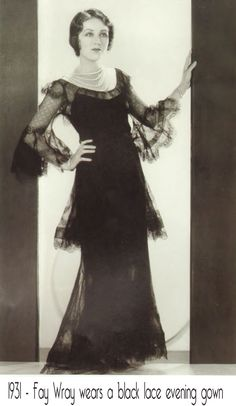 Early 30's with Fay Wray in a black number - you can see the transition between the decades in this look.    Google Image Result for http://image.glamourdaze.com/2012/11/1931-Fay-Wray-in-black-lace-evening-gown.jpg