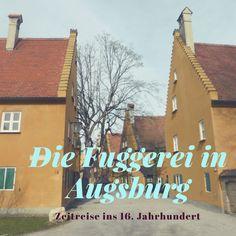 Die Fuggerei in Augsburg: eine Sozialsiedlung aus dem 16. Jahrhundert