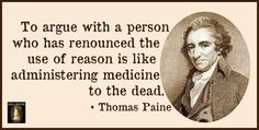 Thomas Paine Has A Point !!!   A Lot Of The Living Dead ( BRAIN DEAD) Walking Around, I'd Say...