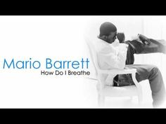 Mario Barrett- How Do I Breathe