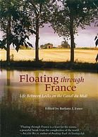 The author describes another great way to travel through France -- on the Canal du Midi.