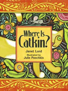 """""""Where is Catkin?""""iIllustrated by Julie Paschkis"""