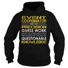 Event Coordinator - We Do Precision Guess Work #gift #ideas #Popular #Everything #Videos #Shop #Animals #pets #Architecture #Art #Cars #motorcycles #Celebrities #DIY #crafts #Design #Education #Entertainment #Food #drink #Gardening #Geek #Hair #beauty #Health #fitness #History #Holidays #events #Home decor #Humor #Illustrations #posters #Kids #parenting #Men #Outdoors #Photography #Products #Quotes #Science #nature #Sports #Tattoos #Technology #Travel #Weddings #Women