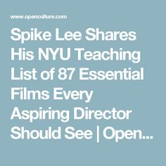 Spike Lee Shares His NYU Teaching List of 87 Essential Films Every Aspiring Director Should See | Open Culture