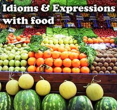 Idioms & expressions with food