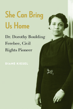 She Can Bring Us Home -Diane Kiesel A biography of Dorothy Boulding Ferebee, African American doctor and activist. #AmericanHistory #AfricanAmericanStudies #Biography #CivilRights