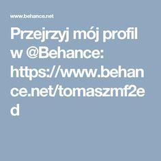 Przejrzyj mój profil w @Behance: https://www.behance.net/tomaszmf2ed