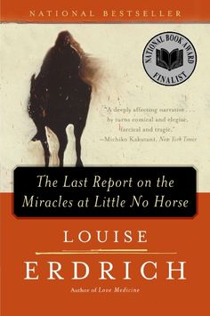 Erdrich, L. (2001). The last report on the miracles at Little No Horse. New York: HarperCollins.
