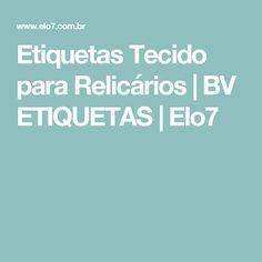Etiquetas Tecido para Relicários | BV ETIQUETAS | Elo7