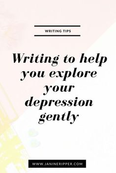 Writing to help you explore your depression gently