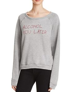 Project Social T Alcohol You Later Sweatshirt