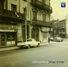 Ludwig: Cafe Banlieue; Tango a Trois ~ Tango a Trois, http://www.amazon.com/dp/B00EW9GQ62/ref=cm_sw_r_pi_dp_p63itb0TDC9Y0…..$19