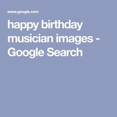 happy birthday musician images - Google Search Birthday Favors, Happy Birthday, Images Google, Google Search, Happy Brithday, Urari La Multi Ani, Happy Birthday Funny, Happy Birth