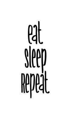 040911 : eat. sleep. repeat. 02
