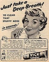 Reach into your pocket, grab you Vicks inhaler, shove it up your nose and inhale. It worked every time! Retro Ads, Vintage Ads, Retro Advertising, Vintage Stores, Vintage Signs, Vintage Images, My Childhood Memories, Great Memories, Old Advertisements