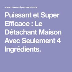 Puissant et Super Efficace : Le Détachant Maison Avec Seulement 4 Ingrédients. Diy Cleaning Products, Diy Products, Interior Design Living Room, Good Things, Homemade, Bio, Sprays, Bedroom, Tips And Tricks