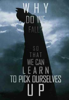 In that words of Batman that's right. We have to get back up !! That's my Geeky side