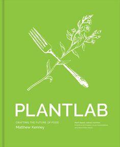 official photos 66166 84e19 PLANTLAB Delicious Vegan Recipes, Super Healthy Recipes, Vegan Books, Raw  Vegan, Vegan