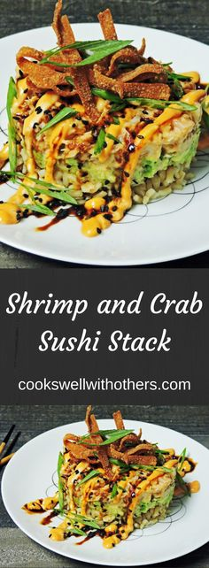 Shrimp and Crab Sushi Stack - Cooks Well With Others Fish Recipes, Seafood Recipes, Asian Recipes, Cooking Recipes, Healthy Recipes, Ethnic Recipes, Oriental Recipes, Crab Sushi, Shrimp Sushi