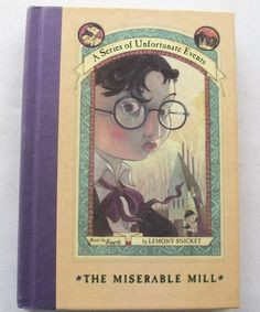 A Series of Unfortunate Events #4 Miserable Mill 2000 HC 1st ed. (11715-1503)
