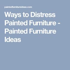 Ways to Distress Painted Furniture - Painted Furniture Ideas Painting Antique Furniture, Distressed Furniture Painting, Chalk Paint Furniture, Electric Hand Sander, Furniture Makeover, Furniture Ideas, Rustic Furniture, Farm House Colors, Reclaimed Wood Projects