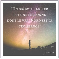 Citation Sean Ellis - Growth Hacking