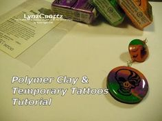 Polymer clay & Temporary Tattoos tutorial