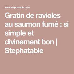 Gratin de ravioles au saumon fumé : si simple et divinement bon | Stephatable
