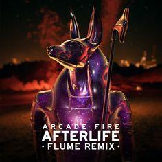 Arcade Fire – Afterlife (Flume Remix)