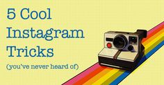 5 Cool Instagram Tricks You've Never Heard Of Before.  #howto #visualmarketing