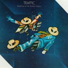 "The 6th Lp of TRAFFIC ""Shoot out at the phantasy factory"" (1973)"