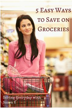 5 Easy Ways to Save on Groceries