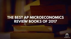 The Best AP Microeconomics Review Books of 2017 https://www.albert.io/blog/best-ap-microeconomics-review-books-of-2017/