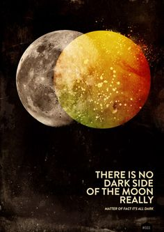 """There is no """"Dark"""" side of the moon really, matter of fact, it's all dark. Love this poster! Pink Floyd Lyrics, Pink Floyd Albums, Poster S, Tumblr, Stars And Moon, Photo Manipulation, Night Skies, Science Nature, Dark Side"""