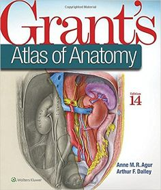 Download Grant's Atlas of Anatomy 14th Edition Pdf For Free - By Anne M R Agur,Arthur F Dalley